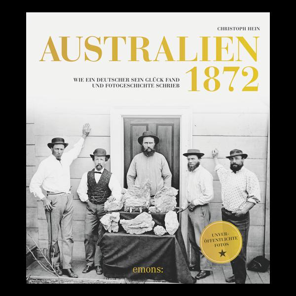 Australien 1872 - Wie ein Deutscher sein Glück
