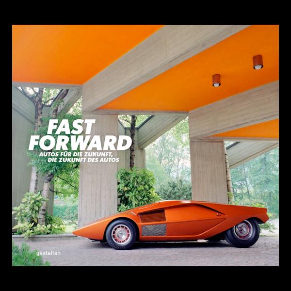 Fast Forward - Autos für die Zukunft, die Zukunft des Autos