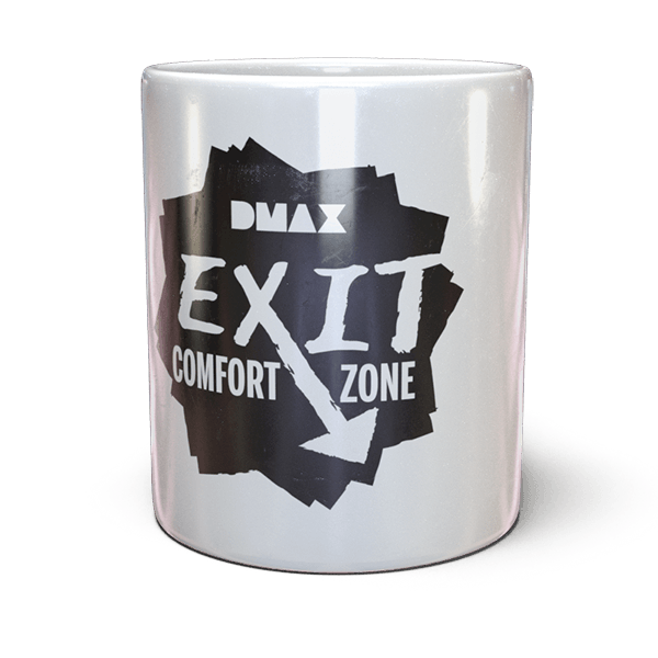 "DMAX Tasse ""Exit Comfort Zone"""